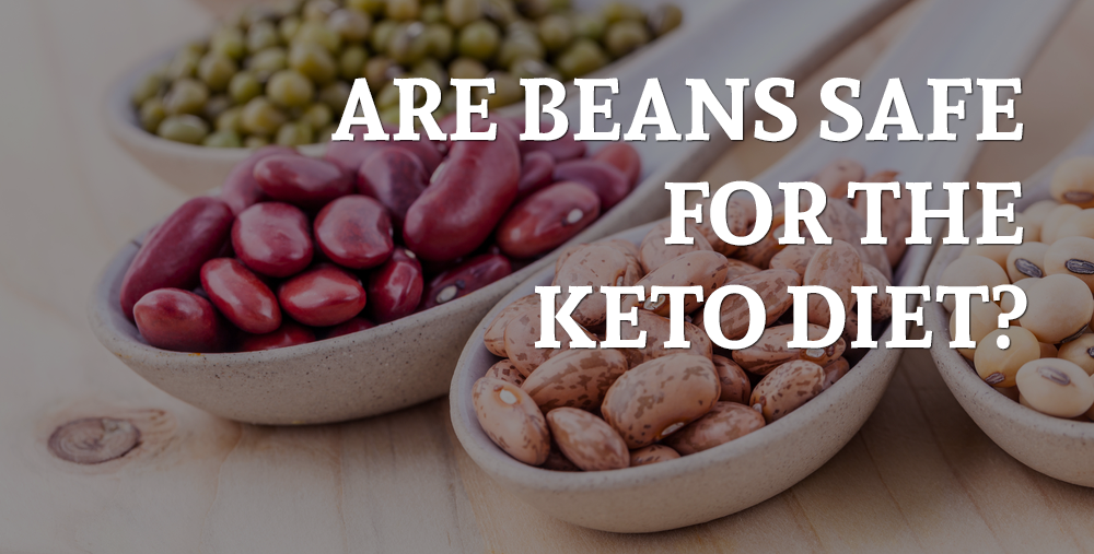 are beans safe for the keto diet
